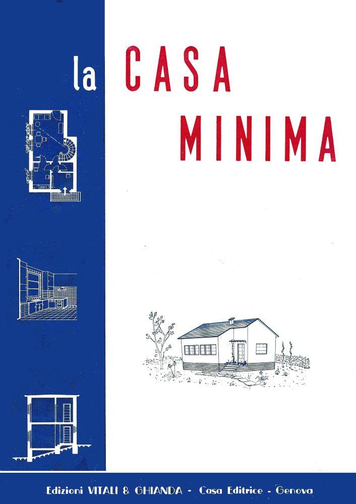 La casa minima l 39 arengario studio bibliografico for Casa minima