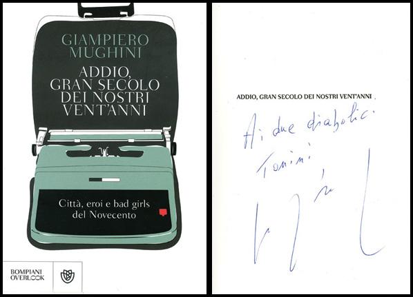 Giampiero Mughini: Addio gran secolo dei nostri vent'anni