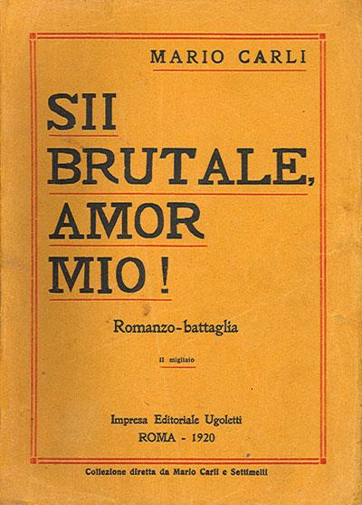 EROTICA FUTURISTA 15: Sii brutale amor mio!