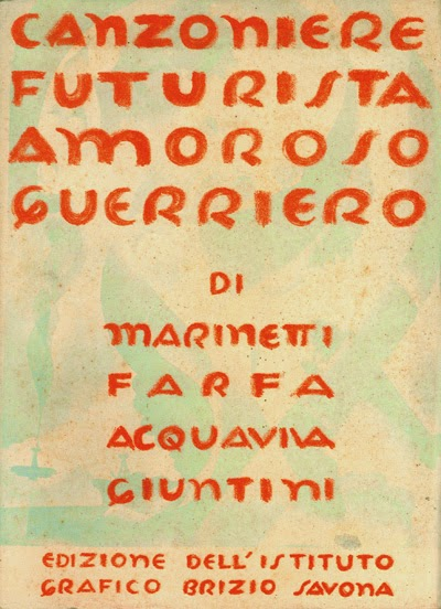 """EROTICA FUTURISTA 33: Canzoniere futurista e """"il grande Amore sintetico futuro"""""""
