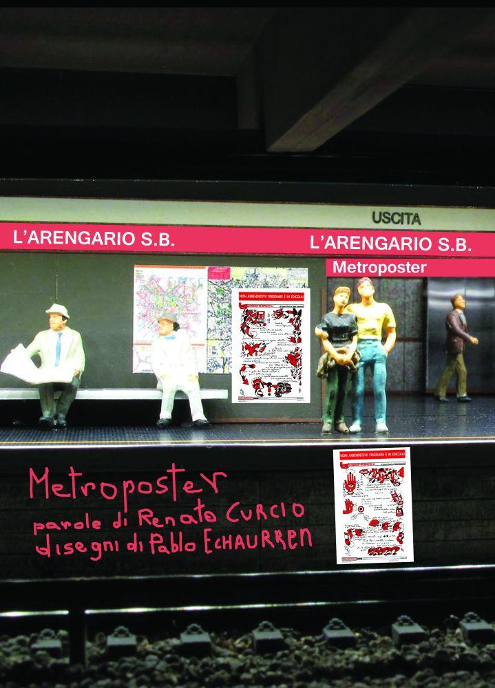 I metroposter di Renato Curcio e Pablo Echaurren